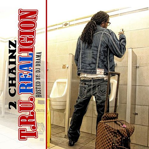 Play & Download T.R.U. Realigion (Hosted By DJ Drama) by 2 Chainz | Napster