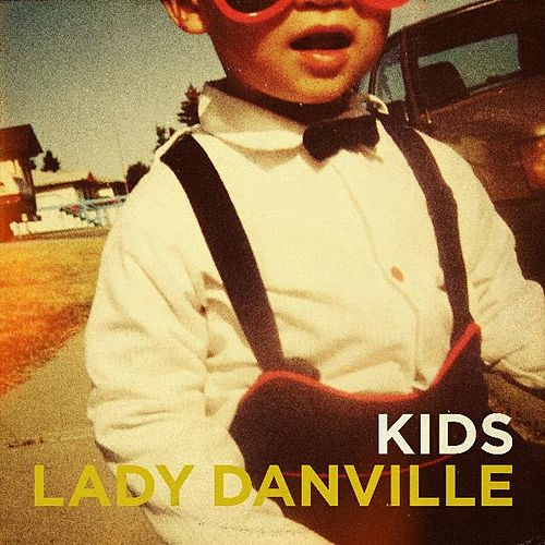 Play & Download Kids - Single by lady danville | Napster
