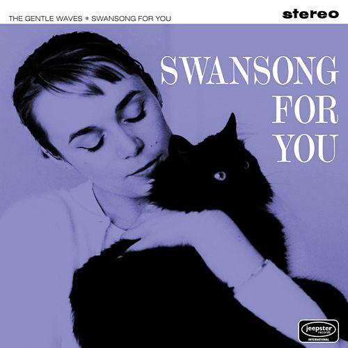 Swansong for You by The Gentle Waves