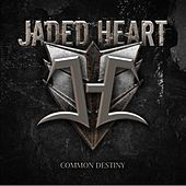 Play & Download Common Destiny by Jaded Heart | Napster