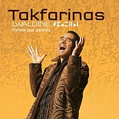 Play & Download Lwaldine : Hymne aux parents by Tak Farinas | Napster