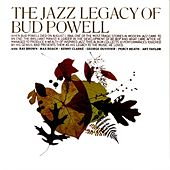Play & Download The Jazz Legacy Of Bud Powell by Bud Powell | Napster