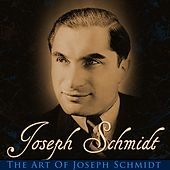Play & Download The Art Of Joseph Schmidt by Joseph Schmidt | Napster