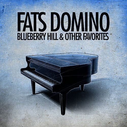 Blueberry Hill & Other Favorites (Remastered) by Fats Domino