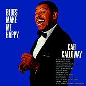 Blues Make Me Happy by Cab Calloway