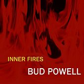 Play & Download Inner Fires by Bud Powell | Napster