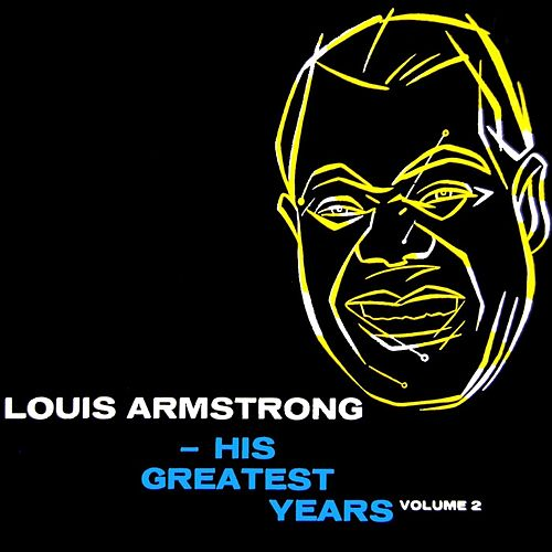 Play & Download Louis Armstrong His Greatest Years Volume 2 by Lionel Hampton | Napster