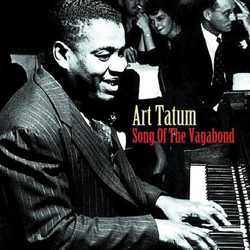Play & Download Song Of The Vagabonds by Art Tatum | Napster