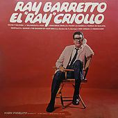 Play & Download El Ray Criollo by Ray Barretto | Napster