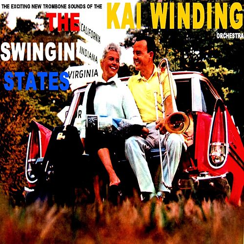 Play & Download The Swingin' States by Kai Winding | Napster
