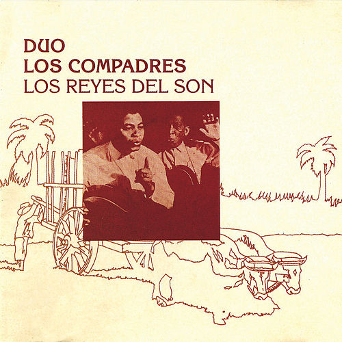 Play & Download Los Reyes Del Son by Duo Los Compadres | Napster