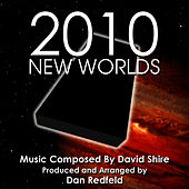 Play & Download 2010: New Worlds Theme from the Motion Picture for Solo Piano (David Shire) by Dan Redfeld | Napster
