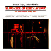 Play & Download Slaughter On Tenth Avenue And Other Hits From The Big Shows by Boston Pops Orchestra | Napster