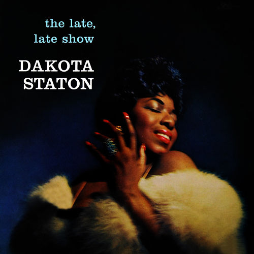 Play & Download The Late, Late Show by Dakota Staton | Napster