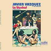 La Verdad (The Truth) (Fania Original Remastered) by Javier Vázquez y Su Salsa