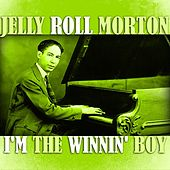Play & Download I'm The Winnin' Boy by Jelly Roll Morton | Napster