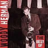 Play & Download The Best Of Woody Herman by Woody Herman | Napster