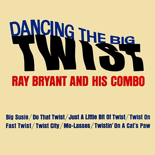Play & Download Dancing The Big Twist by Ray Bryant | Napster