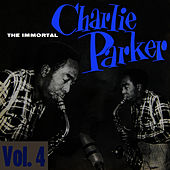 Play & Download The Immortal Charlie Parker, Vol. 4 by Charlie Parker | Napster
