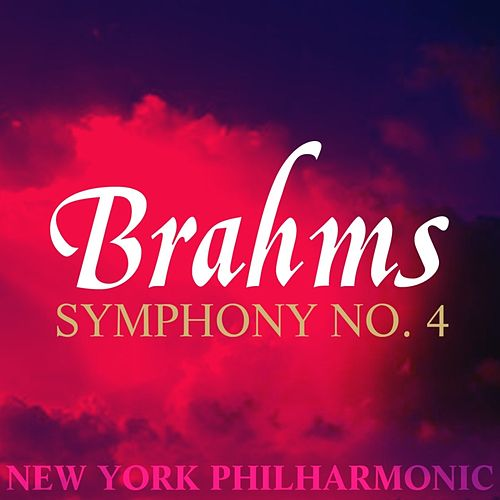 Play & Download Brahms Symphony No. 4 by New York Philharmonic | Napster