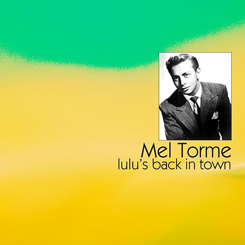Play & Download Lulu's Back In Town by Mel Tormè | Napster