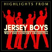 Play & Download Highlights From 'Jersey Boys' by West End Concert Orchestra | Napster