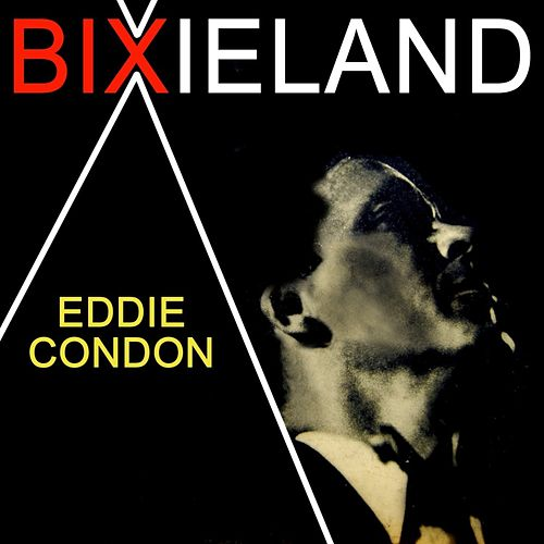Play & Download Bixieland by Eddie Condon | Napster