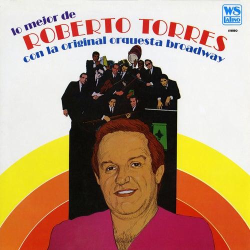 Play & Download Lo Mejor con La Orq. Broadway by Roberto Torres | Napster