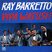 Play & Download Viva Watusi! by Ray Barretto | Napster
