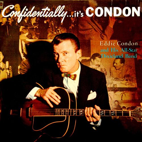 Play & Download Confidentially...It's Condon by Eddie Condon | Napster