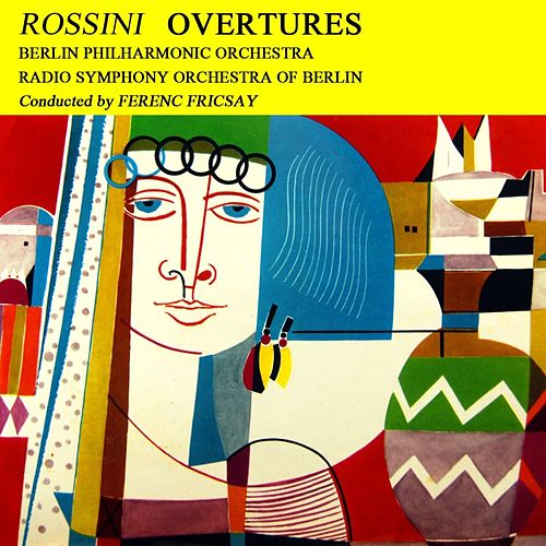 Play & Download Rossini Overtures by Berlin Philharmonic Orchestra | Napster