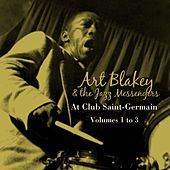 Play & Download At Club Saint-Germain Volumes 1 to 3 by Art Blakey | Napster