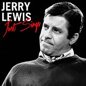Jerry Lewis Just Sings by Jerry Lewis