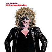 All American Alien Boy 30th Anniversary Edition by Ian Hunter