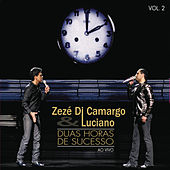 Play & Download 2 Horas de Sucesso - Ao Vivo by Zezé Di Camargo & Luciano | Napster