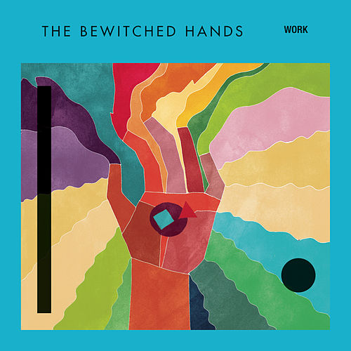 Play & Download Work by The Bewitched Hands | Napster