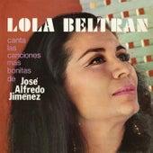 Play & Download Lola Beltran Canta Las Canciones Mas Bonitas De Jose Alfredo Jimenez by Lola Beltran | Napster