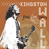 Play & Download Real Live Thing by Kingston Wall | Napster