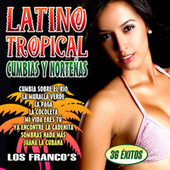 Latino Tropical. Cumbias y Norteñas by Los Franco's de Guatemala