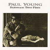 Between Two Fires (Expanded Edition) by Paul Young