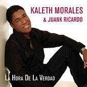 Play & Download La Hora de la Verdad by Kaleth Morales | Napster