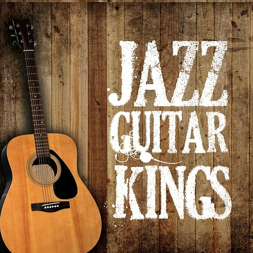 Jazz Guitar Kings by Various Artists