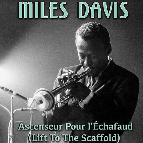 Ascenseur pour l'échafaud (Lift To The Scaffold) by Miles Davis