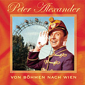 Play & Download Von Böhmen nach Wien by Peter Alexander | Napster