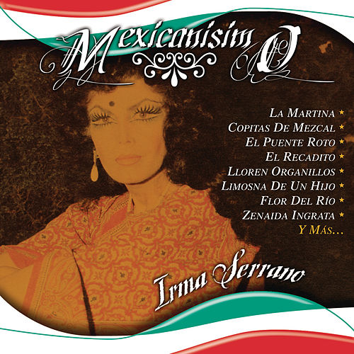 Play & Download Mexicanisimo by Irma Serrano | Napster