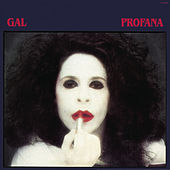 Play & Download Profana by Gal Costa | Napster