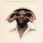 Got My Head On Straight by Billy Paul