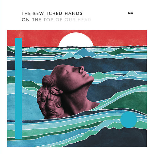 Play & Download Sea by The Bewitched Hands | Napster