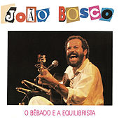 Play & Download O Bebado E O Equilibrista by João Bosco | Napster