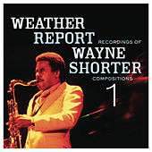 Play & Download Weather Report Recordings Of Wayne Shorter Compositions 1 by Weather Report | Napster
